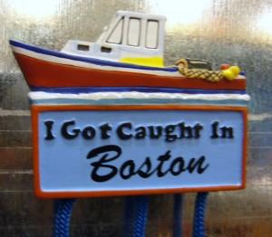 I got Caught in Boston magnet